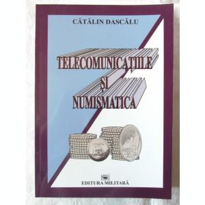 TELECOMUNICATIILE SI NUMISMATICA, Catalin Dascalu, 2018