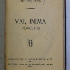 VAI , INIMA - povestiri de SEPTIMIU POPA , 1925