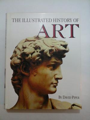 THE ILLUSTRATED HISTORY OF ART - David Piper (Istoria artei) foto