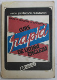 CURS RAPID DE LIMBA ENGLEZA de VIRGILIU STEFANESCU-DRAGANESTI , 1992