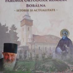 Parohia Ortodoxa Romana Bobalna, istorie si actualitate – Florin Dobrei