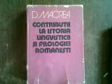 CONTRIBUTII LA ISTORIA LINGVISTICII SI FILOLOGIEI ROMANESTI - D. MACREA