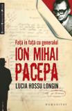 Lucia Hossu Longin - Fata in fata cu generalul Ion Mihai Pacepa interviuri RARA