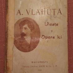 A. Vlahuta Vieata si Opera lui. Editura Librariei Socec, 1921 - N. Zaharia