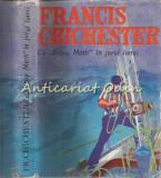 "Cu ""Gipsy Moth"" In Jurul Lumii - Francis Chichester"