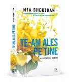 MIA  SHERIDAN  -  TE-AM ALES  PE  TINE  -  dragoste  , ed.  Epica