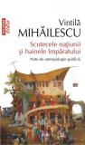 Scutecele natiunii si hainele imparatului | Vintila Mihailescu, Polirom