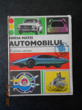 HORIA MATEI - AUTOMOBILUL (1977, editie cartonata, ilustratii de N. Nobilescu)