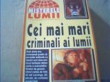 CEI MAI MARI CRIMINALI AI LUMI I{ colectia ' MISTERELE LUMII } / 1998