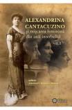 Alexandrina Cantacuzino Si Miscarea Feminista Din Anii Interbelici Vol. 1 - Anemari Monica Negru