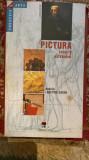 Pictura ,secrete și dezvăluiri,colecția de arta Larousse,ed.Rao 2002