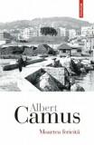 Moartea fericita/Albert Camus, Polirom