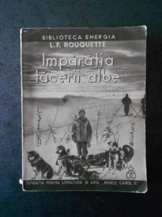 LOUIS FREDERIC ROUQUETTE - IMPARATIA TACERII ALBE (1937)