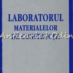Laboratorul Materialelor De Constructii - Mircea Rujanu - Tiraj: 100 Exemplare
