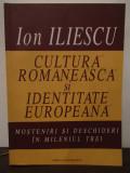 CULTURA ROMANEASCA SI IDENTITATE EUROPEANA - ION ILIESCU , DEDICATIE