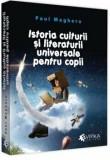 Istoria culturii si literaturii universale pentru copii/Paul Magheru