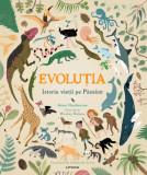 Evoluția. Istoria vieții pe Pământ