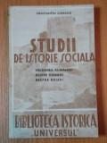 STUDII DE ISTORIE SOCIALA.VECHIMEA RUMANIEI IN TARA ROMANEASCA SI LEGATURA LUI MIHAI VITEAZUL.DESPRE RUMANI.DESPRE BOIERI de CONSTANTIN GIURESCU 1943