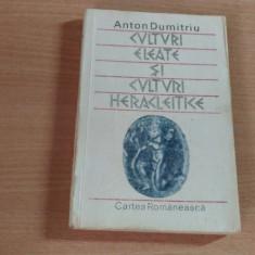 CULTURI ELEATE SI CULTURI HERACLEITICE-ANTON DUMITRIU