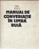 Manual de conversatie in limba rusa - Sima Borlea / cartonat/ stare impecabila