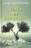 Viata de imprumut/Doru Munteanu