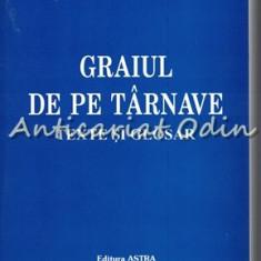 Graiul De Pe Tarnave - Vasile Fratila