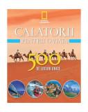 Cumpara ieftin Călătorii pentru o viaţă (Vol. 2) 500 de locuri unice