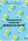 Cumpara ieftin Tratamente și vindecari miraculoase, Curtea Veche
