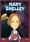 Micii eroi. Mary Shelley. Scriitoarea care a creat un monstru cu inima.