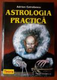 ASTROLOGIA PRACTICA, Adrian COTROBESCU, editie cartonata de la TEORA din 2000