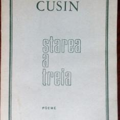 ADI CUSIN - STAREA A TREIA (POEME) [editia princeps, 1974 / tiraj 900 ex.]
