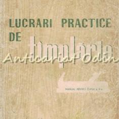 Lucrari Practice De Tamplarie - V. Constantinescu, I. Cristea