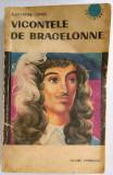 Alexandre Dumas - Vicontele de Bragelonne - Volumul I