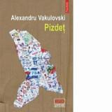 Pizdet/Alexandru Vakulovski