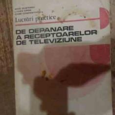 Lucrari Practice De Depanare A Receptoarelor De Televiziune - M. Silisteanu L. Cipere C. Constantinescu ,539075