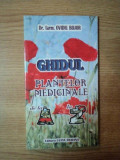 GHIDUL PLANTELOR MEDICINALE DE LA A LA Z de DR. OVIDIU BOJOR