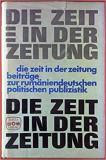 Die Zeit in der Zeitung - Beiträge zur rumäniendeutschen politischen Publizistik