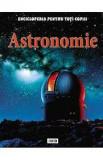 ASTRONOMIE, ENCICLOPEDIA PENTRU TOTI COPIII