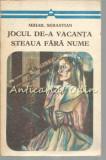 Cumpara ieftin Jocul De-A Vacanta. Steaua Fara Nume - Mihail Sebastian