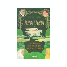 Andilandi, vol. 1 -Calatoria lui Vlad pe Celalalt Taram