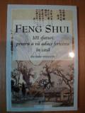 FENG - SHUI , 101 SFATURI PENTRU A VA AUCE FERICIREA IN CASA de RICHARD WEBSTER , 2000