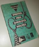 Haralamb Zinca - Dragul meu Sherlock Holmes (P1R)