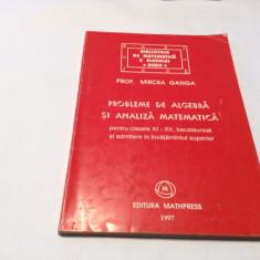 Probleme de algebra si analiza matematica pentru clasele XI-XII- Mircea Ganga