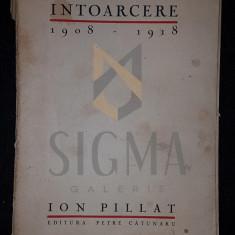 ION PILLAT - INTOARCERE [ 1908-1918], 1928