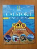 CALATORII PENTRU O VIATA 500 DE LOCURI UNICE NR. 1