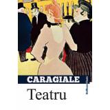 Teatru | Ion Luca Caragiale