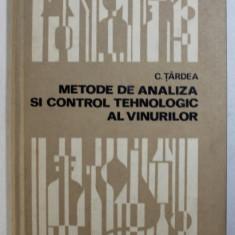METODE DE ANALIZA SI CONTROL TEHNOLOGIC AL VINURILOR de C. TARDEA , 1971