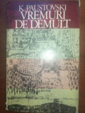 Vremuri de demult- K. Paustovski