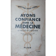 AYONS CONFIANCE DANS LA MEDECINE - JOSEF LOEBEL