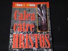 CALEA CATRE HRISTOS--ELLEN G.WHITE- foto